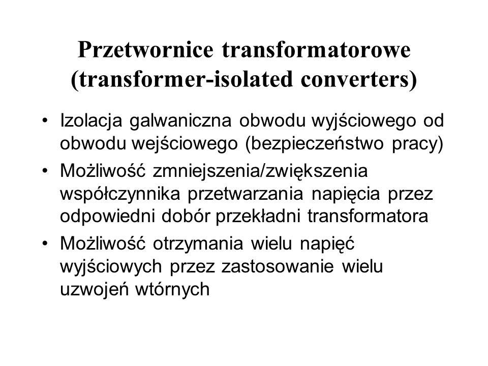 Przetwornice transformatorowe (transformer-isolated converters) Izolacja galwaniczna obwodu wyjściowego od obwodu wejściowego (bezpieczeństwo pracy) M