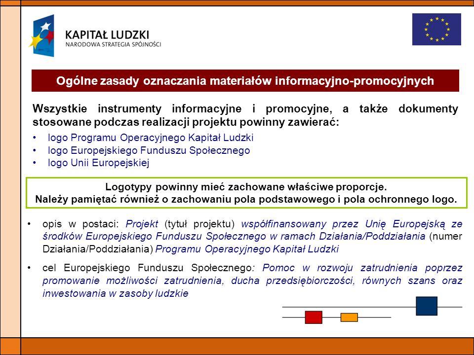Ogólne zasady oznaczania materiałów informacyjno-promocyjnych Wszystkie instrumenty informacyjne i promocyjne, a także dokumenty stosowane podczas rea