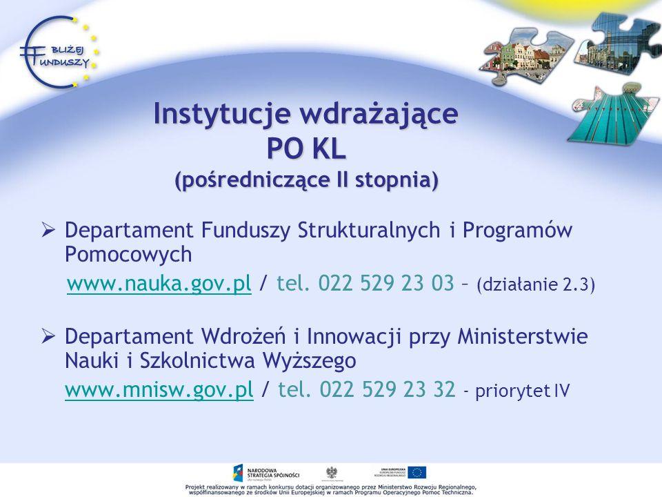 Instytucje wdrażające PO KL (pośredniczące II stopnia) Departament Funduszy Strukturalnych i Programów Pomocowych www.nauka.gov.pl / tel. 022 529 23 0