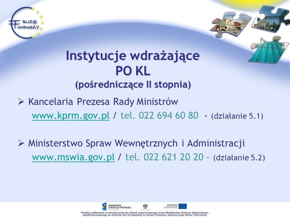 Instytucje wdrażające PO KL (pośredniczące II stopnia) Kancelaria Prezesa Rady Ministrów www.kprm.gov.pl / tel. 022 694 60 80 - (działanie 5.1)www.kpr
