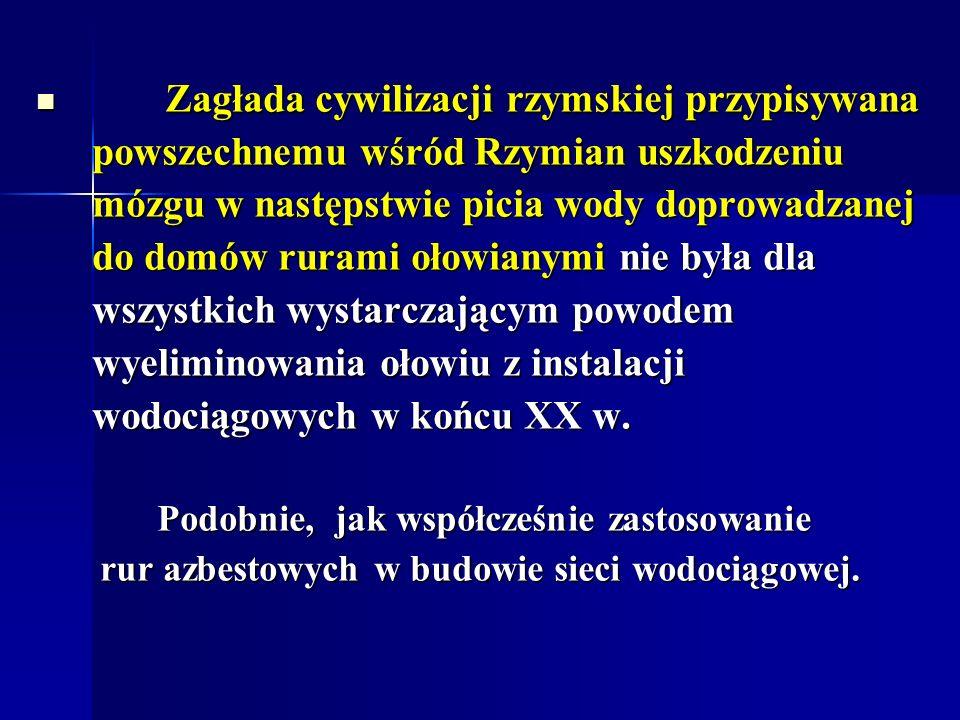 Zagłada cywilizacji rzymskiej przypisywana Zagłada cywilizacji rzymskiej przypisywana powszechnemu wśród Rzymian uszkodzeniu powszechnemu wśród Rzymia