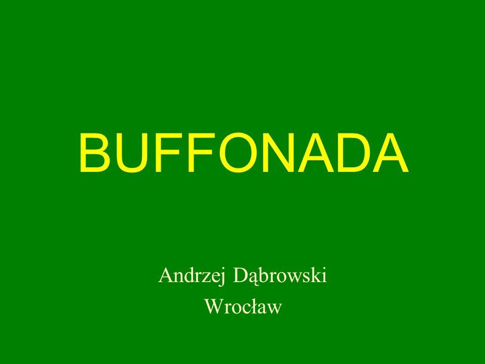BUFFONADA Andrzej Dąbrowski Wrocław