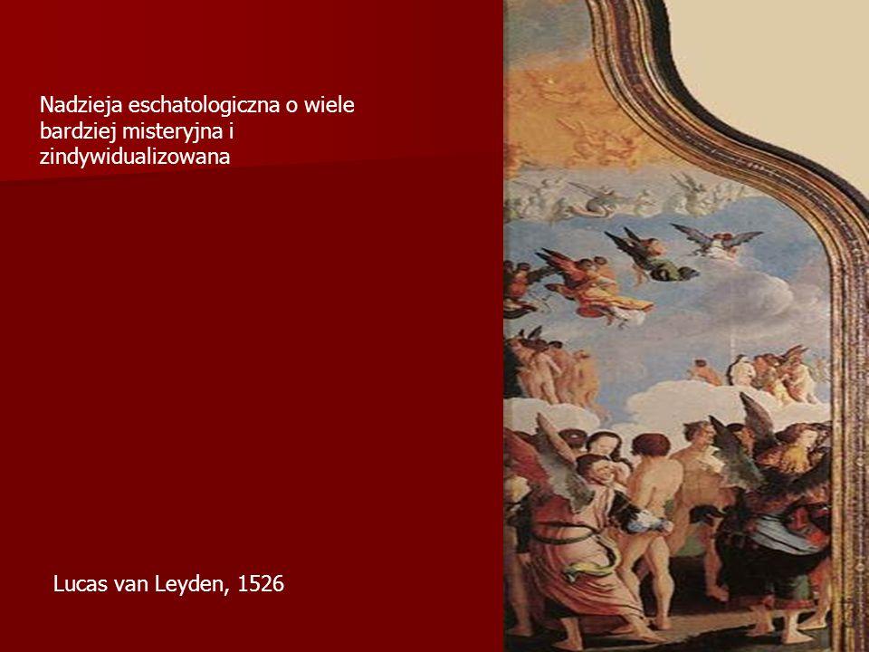 Lucas van Leyden, 1526 Nadzieja eschatologiczna o wiele bardziej misteryjna i zindywidualizowana