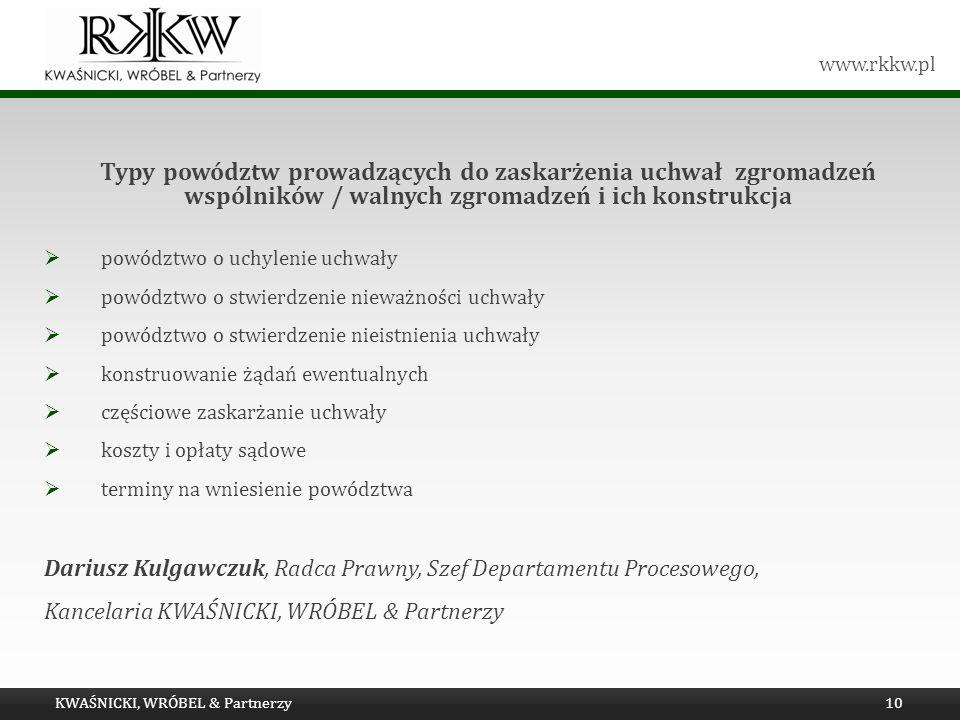 www.rkkw.pl Typy powództw prowadzących do zaskarżenia uchwał zgromadzeń wspólników / walnych zgromadzeń i ich konstrukcja powództwo o uchylenie uchwał