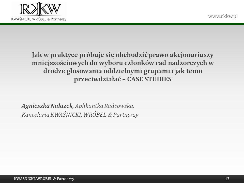 www.rkkw.pl Jak w praktyce próbuje się obchodzić prawo akcjonariuszy mniejszościowych do wyboru członków rad nadzorczych w drodze głosowania oddzielny