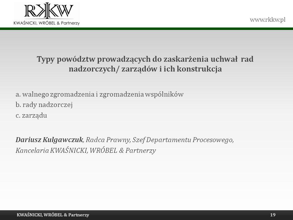 www.rkkw.pl Typy powództw prowadzących do zaskarżenia uchwał rad nadzorczych/ zarządów i ich konstrukcja a. walnego zgromadzenia i zgromadzenia wspóln