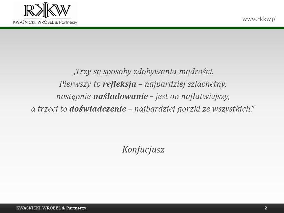 www.rkkw.pl Trzy są sposoby zdobywania mądrości. Pierwszy to refleksja – najbardziej szlachetny, następnie naśladowanie – jest on najłatwiejszy, a trz