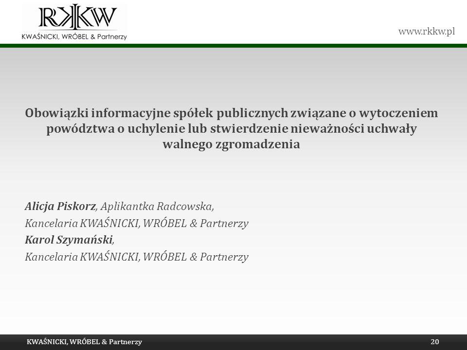 www.rkkw.pl Obowiązki informacyjne spółek publicznych związane o wytoczeniem powództwa o uchylenie lub stwierdzenie nieważności uchwały walnego zgroma