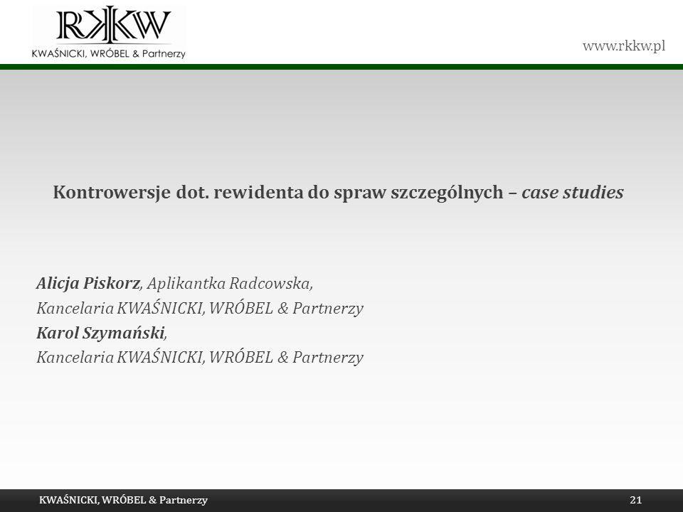 www.rkkw.pl Kontrowersje dot. rewidenta do spraw szczególnych – case studies Alicja Piskorz, Aplikantka Radcowska, Kancelaria KWAŚNICKI, WRÓBEL & Part