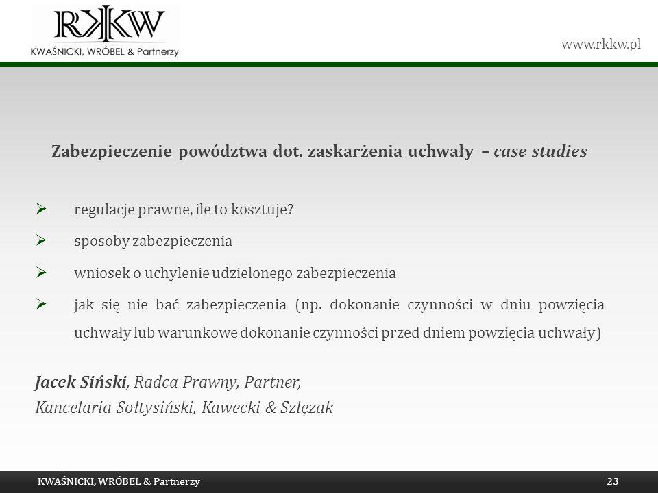 www.rkkw.pl Zabezpieczenie powództwa dot. zaskarżenia uchwały – case studies regulacje prawne, ile to kosztuje? sposoby zabezpieczenia wniosek o uchyl