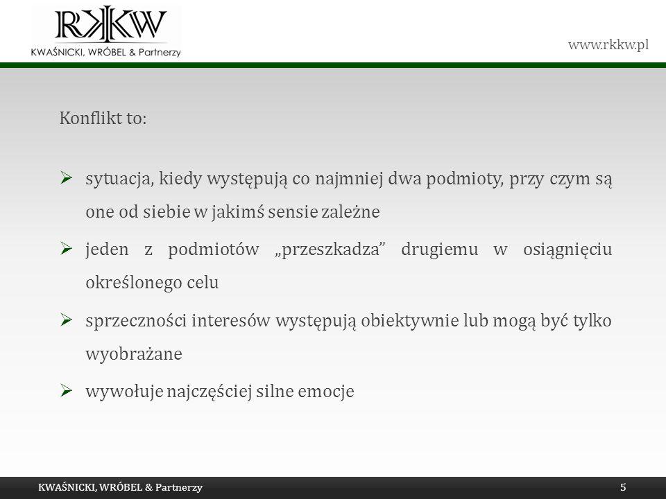 www.rkkw.pl Konflikt to: sytuacja, kiedy występują co najmniej dwa podmioty, przy czym są one od siebie w jakimś sensie zależne jeden z podmiotów prze
