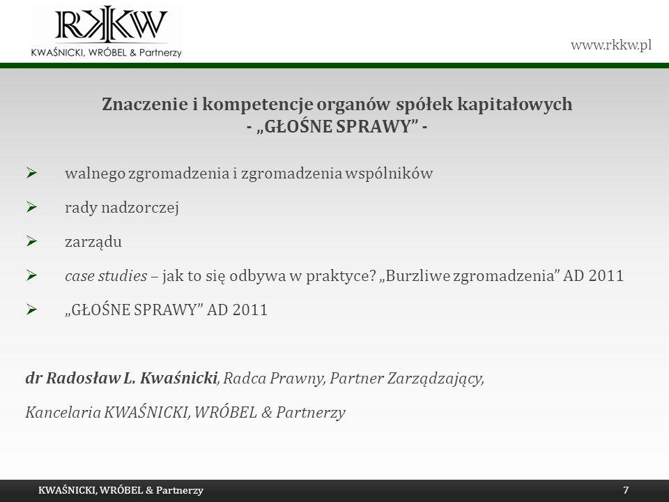 www.rkkw.pl Przesłanki stwierdzenia nieważności uchwały organu spółki - sprzeczność z ustawą rola i znaczenie uchybień formalnych rola i znaczenie uchybień materialnych sytuacje szczególne – procesy restrukturyzacyjne (na przykładzie art.