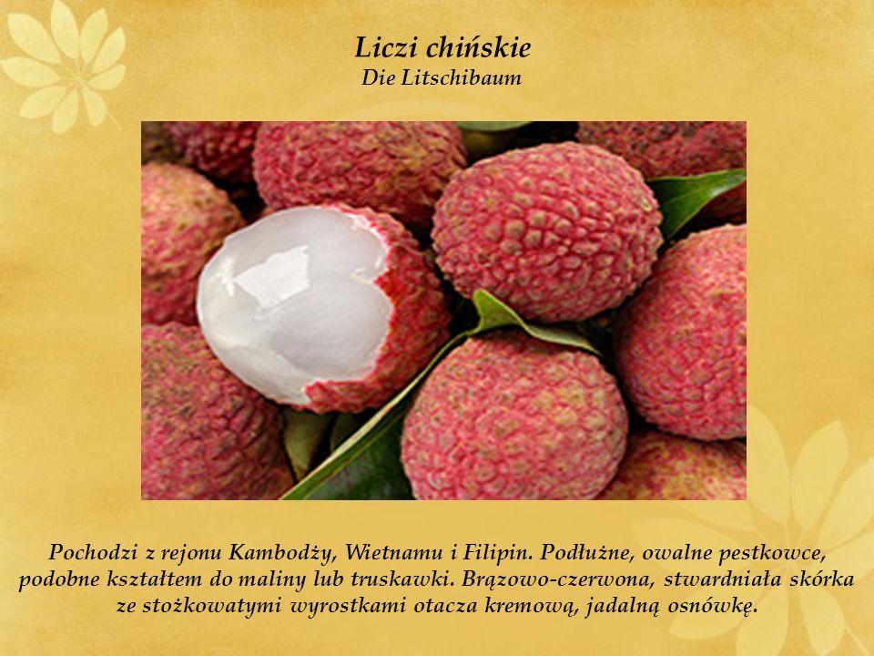Liczi chińskie Die Litschibaum Pochodzi z rejonu Kambodży, Wietnamu i Filipin.