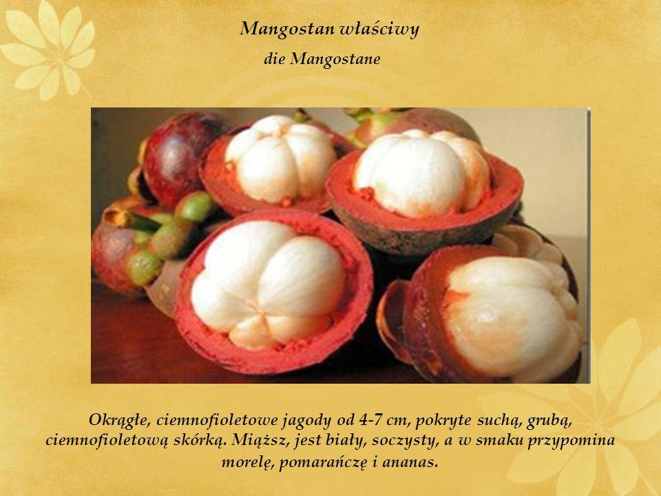 Okrągłe, ciemnofioletowe jagody od 4-7 cm, pokryte suchą, grubą, ciemnofioletową skórką.