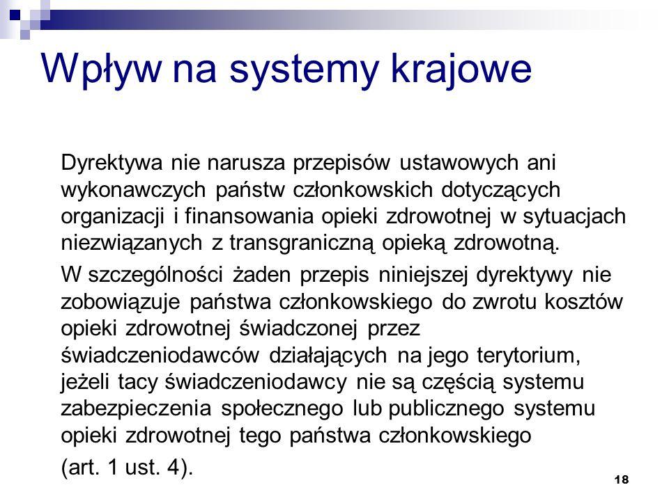 Wpływ na systemy krajowe Dyrektywa nie narusza przepisów ustawowych ani wykonawczych państw członkowskich dotyczących organizacji i finansowania opiek
