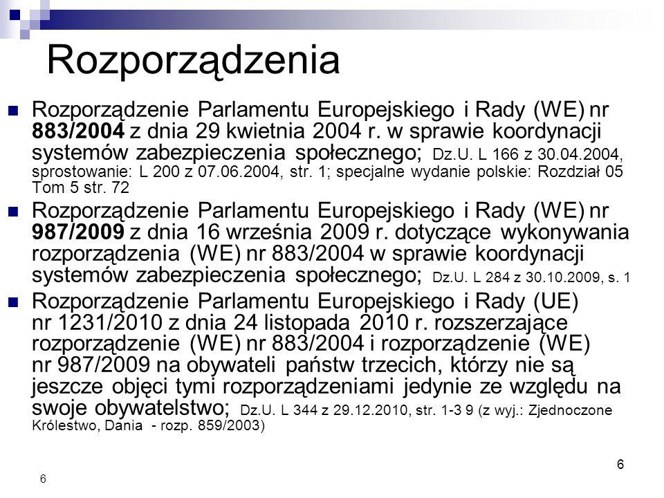 6 Rozporządzenia Rozporządzenie Parlamentu Europejskiego i Rady (WE) nr 883/2004 z dnia 29 kwietnia 2004 r. w sprawie koordynacji systemów zabezpiecze