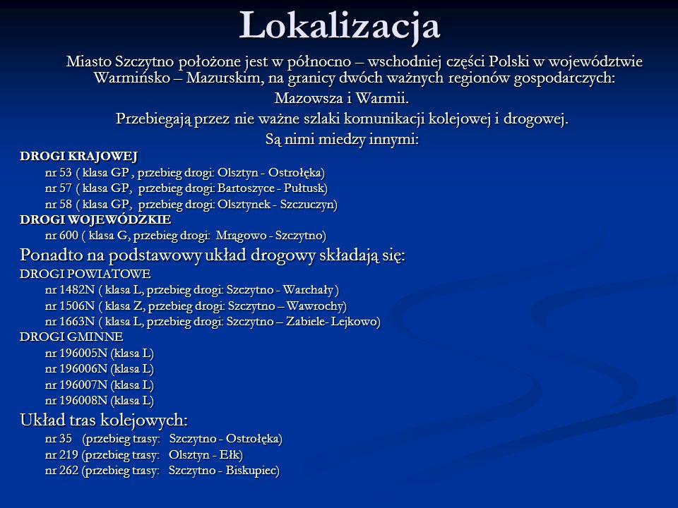 Lokalizacja Miasto Szczytno położone jest w północno – wschodniej części Polski w województwie Warmińsko – Mazurskim, na granicy dwóch ważnych regionó