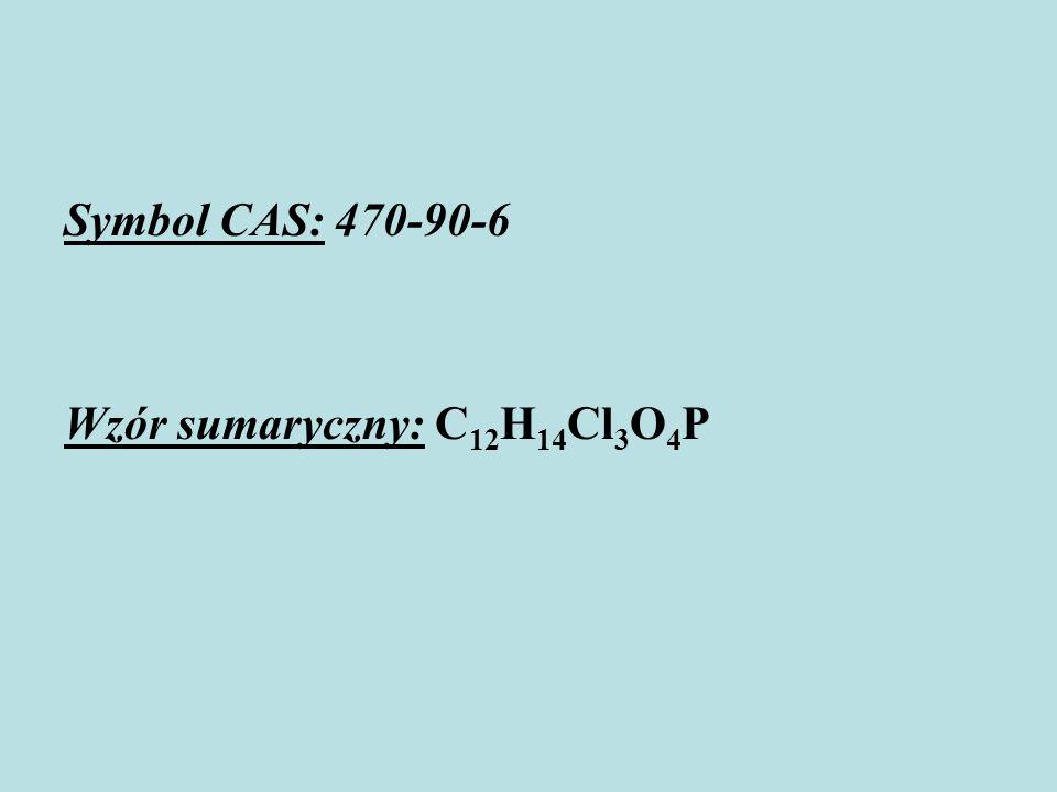 Symbol CAS: 470-90-6 Wzór sumaryczny: C 12 H 14 Cl 3 O 4 P