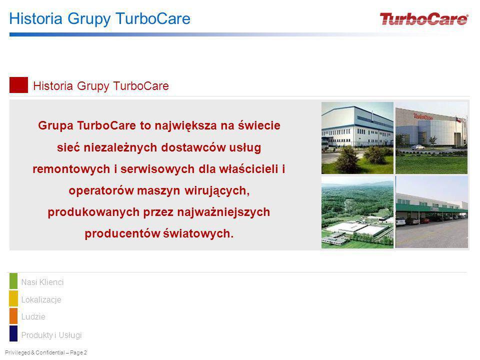 Privileged & Confidential – Page 2 Historia Grupy TurboCare Grupa TurboCare to największa na świecie sieć niezależnych dostawców usług remontowych i s