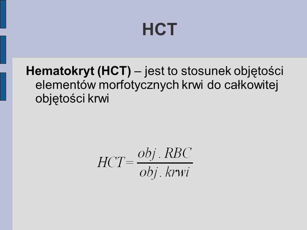HCT Hematokryt (HCT) – jest to stosunek objętości elementów morfotycznych krwi do całkowitej objętości krwi