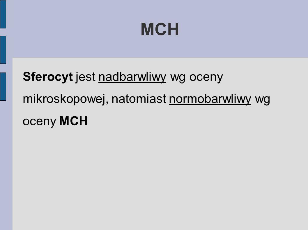 MCH Sferocyt jest nadbarwliwy wg oceny mikroskopowej, natomiast normobarwliwy wg oceny MCH
