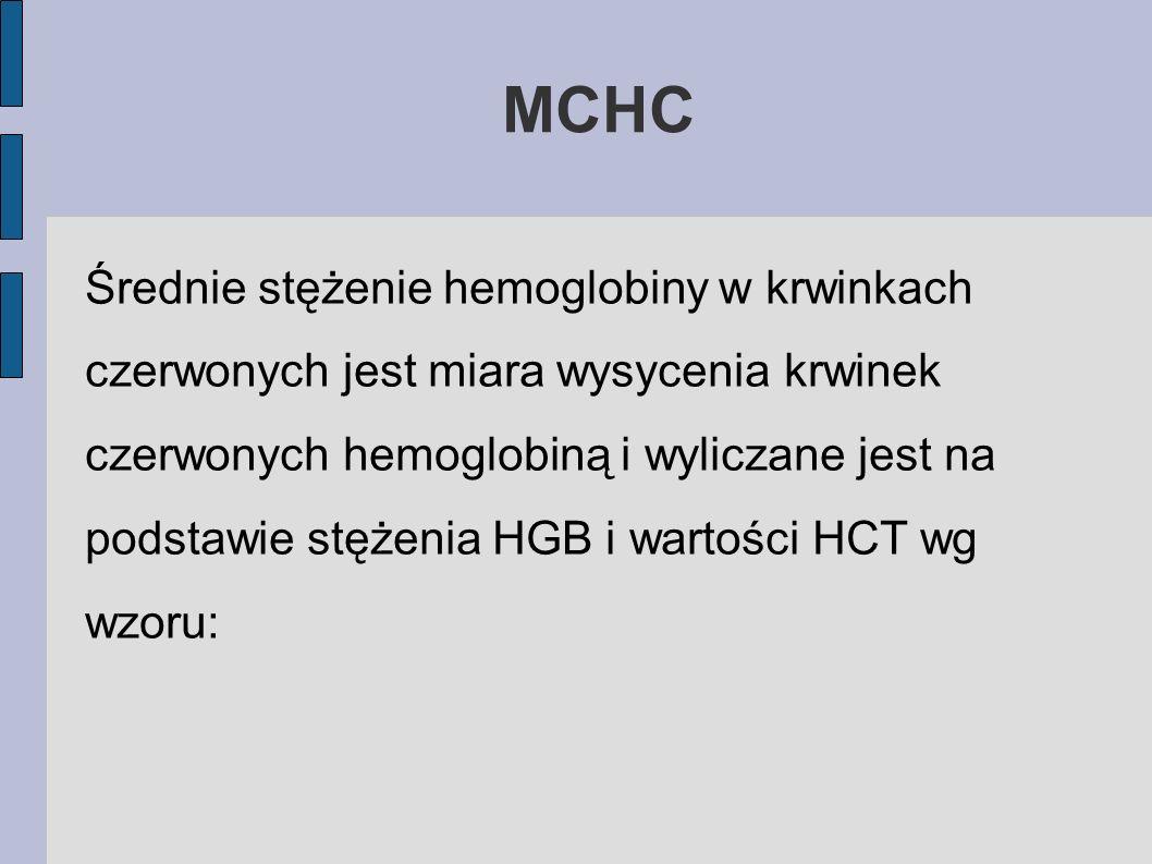 MCHC Średnie stężenie hemoglobiny w krwinkach czerwonych jest miara wysycenia krwinek czerwonych hemoglobiną i wyliczane jest na podstawie stężenia HG