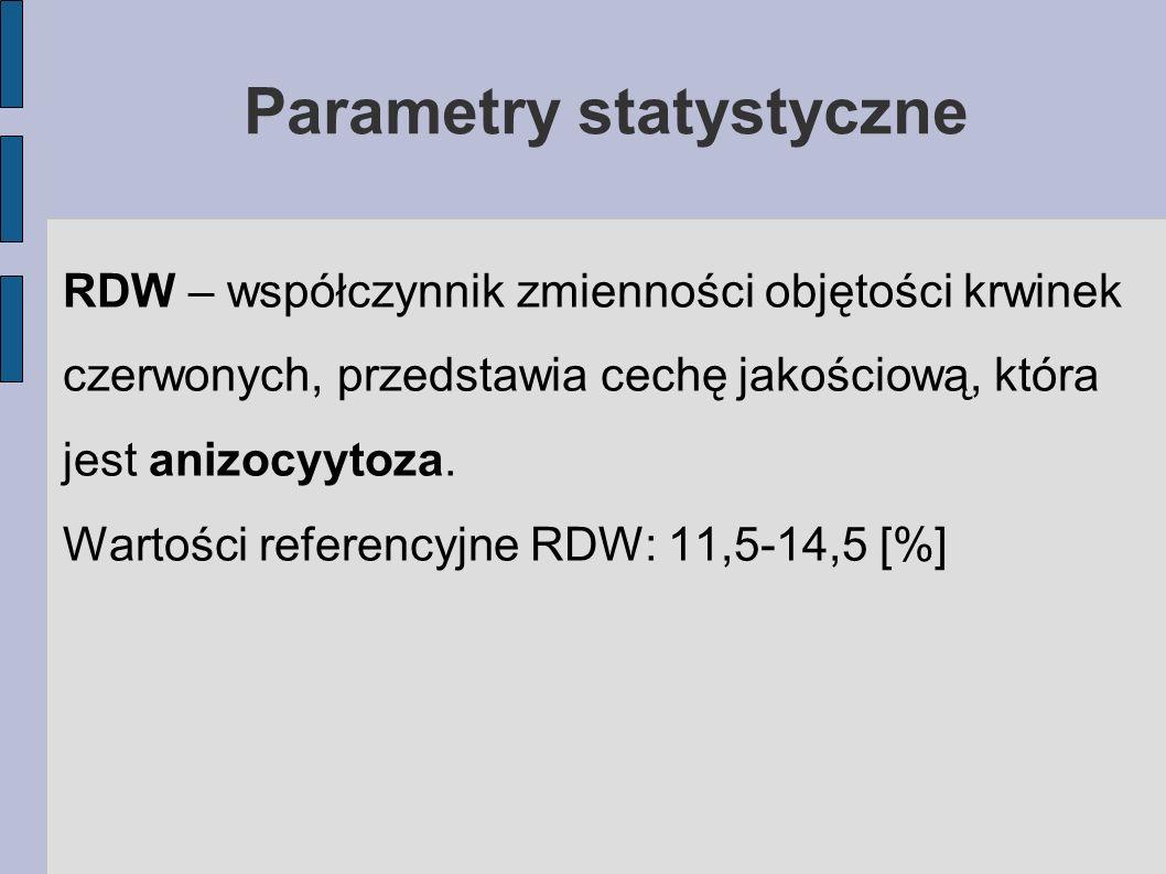 Parametry statystyczne RDW – współczynnik zmienności objętości krwinek czerwonych, przedstawia cechę jakościową, która jest anizocyytoza. Wartości ref