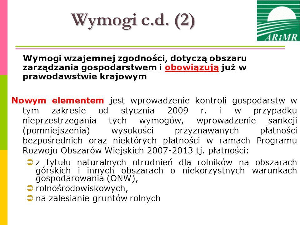 Wymogi c.d. (2) Wymogi wzajemnej zgodności, dotyczą obszaru zarządzania gospodarstwem i obowiązują już w prawodawstwie krajowym Nowym elementem jest w