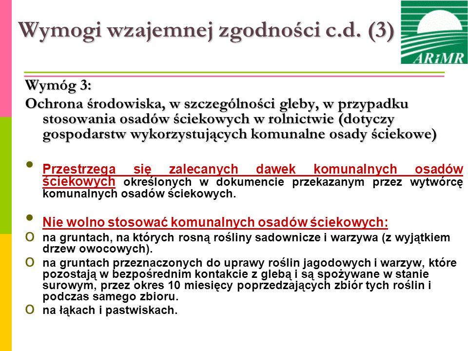Wymogi wzajemnej zgodności c.d. (3) Wymóg 3: Ochrona środowiska, w szczególności gleby, w przypadku stosowania osadów ściekowych w rolnictwie (dotyczy