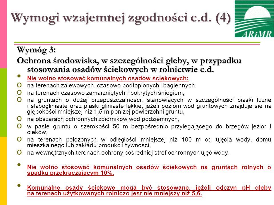 Wymogi wzajemnej zgodności c.d. (4) Wymóg 3: Ochrona środowiska, w szczególności gleby, w przypadku stosowania osadów ściekowych w rolnictwie c.d. Nie