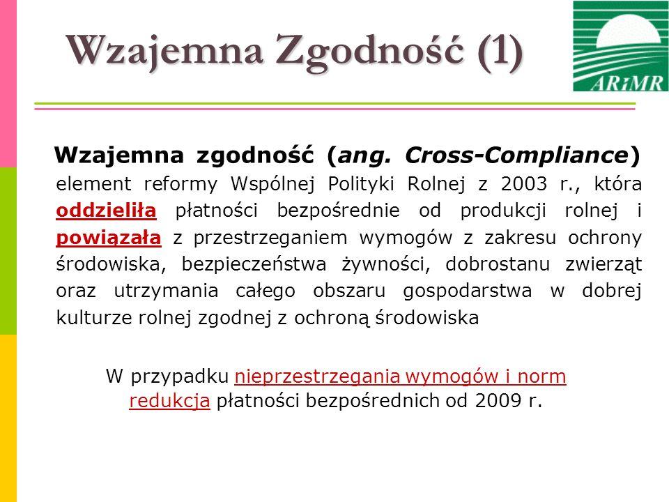 Wzajemna zgodność (ang. Cross-Compliance) element reformy Wspólnej Polityki Rolnej z 2003 r., która oddzieliła płatności bezpośrednie od produkcji rol