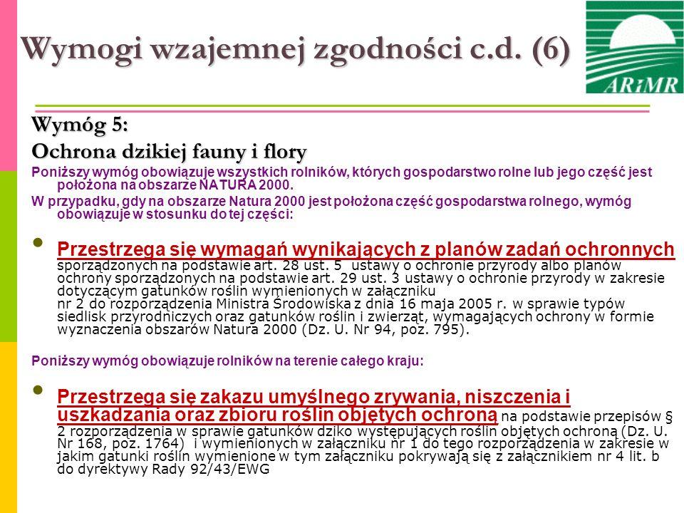 Wymogi wzajemnej zgodności c.d. (6) Wymóg 5: Ochrona dzikiej fauny i flory Poniższy wymóg obowiązuje wszystkich rolników, których gospodarstwo rolne l