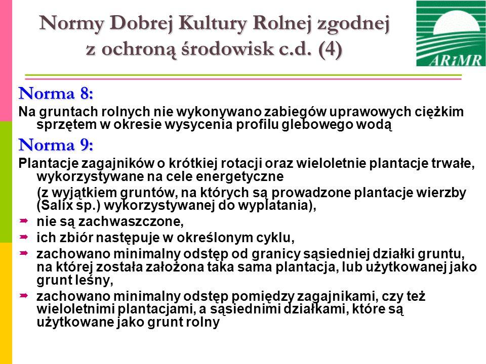 Normy Dobrej Kultury Rolnej zgodnej z ochroną środowisk c.d. (4) Norma 8: Na gruntach rolnych nie wykonywano zabiegów uprawowych ciężkim sprzętem w ok