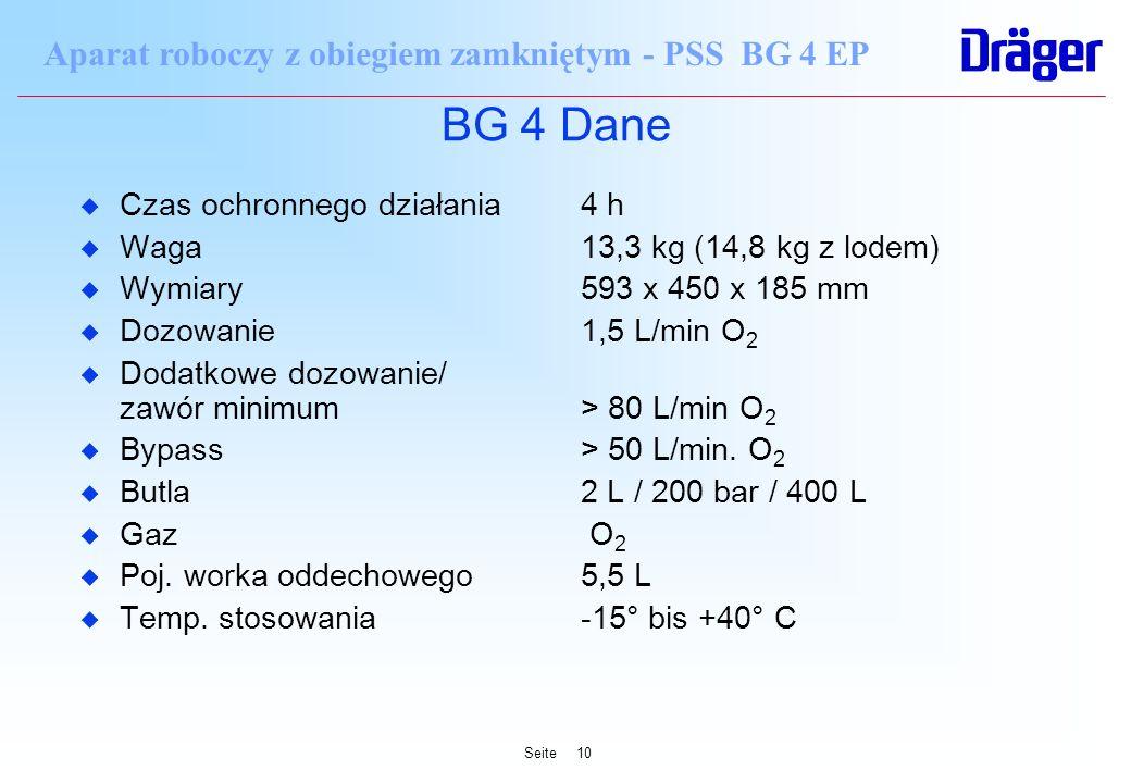 Seite10 Aparat roboczy z obiegiem zamkniętym - PSS BG 4 EP BG 4 Dane u Czas ochronnego działania4 h u Waga13,3 kg (14,8 kg z lodem) u Wymiary593 x 450