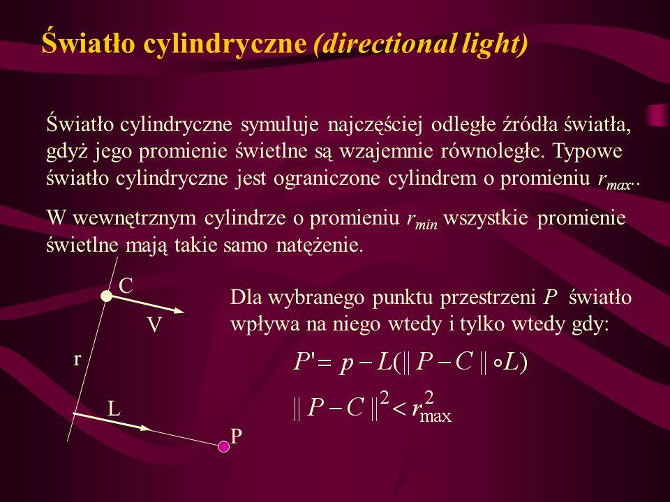 Światło cylindryczne (directional light) Światło cylindryczne symuluje najczęściej odległe źródła światła, gdyż jego promienie świetlne są wzajemnie r