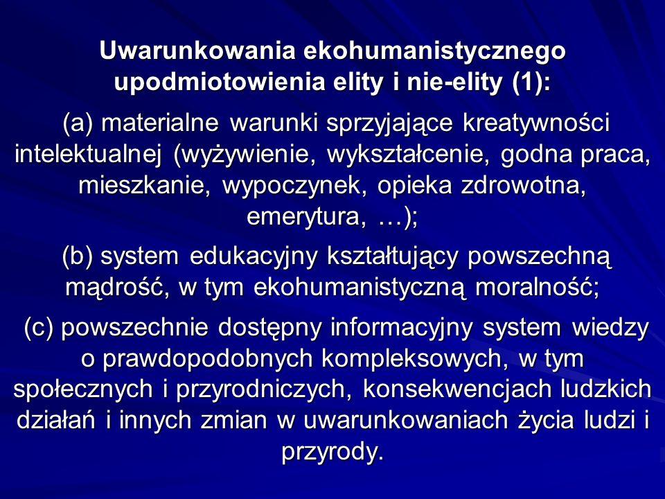 Uwarunkowania ekohumanistycznego upodmiotowienia elity i nie-elity (1): (a) materialne warunki sprzyjające kreatywności intelektualnej (wyżywienie, wy