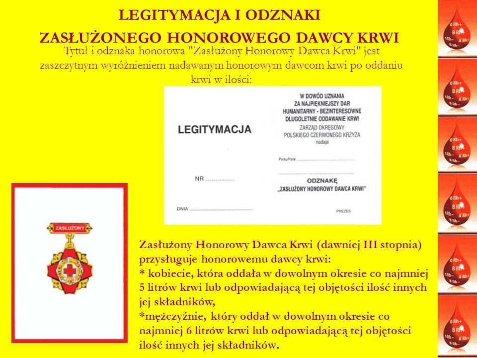 LEGITYMACJA I ODZNAKI ZASŁUŻONEGO HONOROWEGO DAWCY KRWI Tytuł i odznaka honorowa