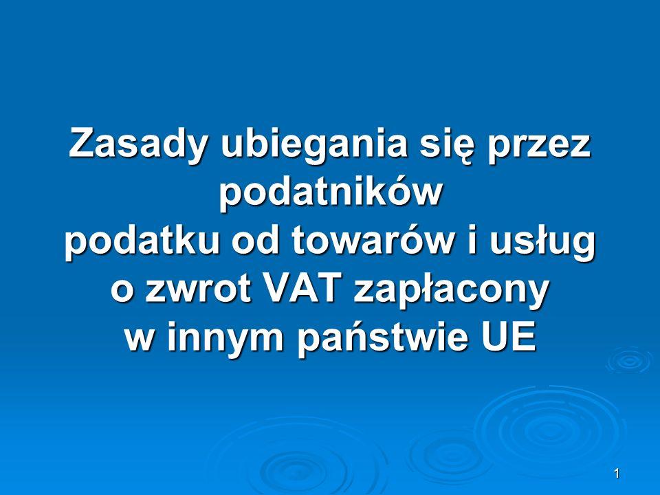 1 Zasady ubiegania się przez podatników podatku od towarów i usług o zwrot VAT zapłacony w innym państwie UE