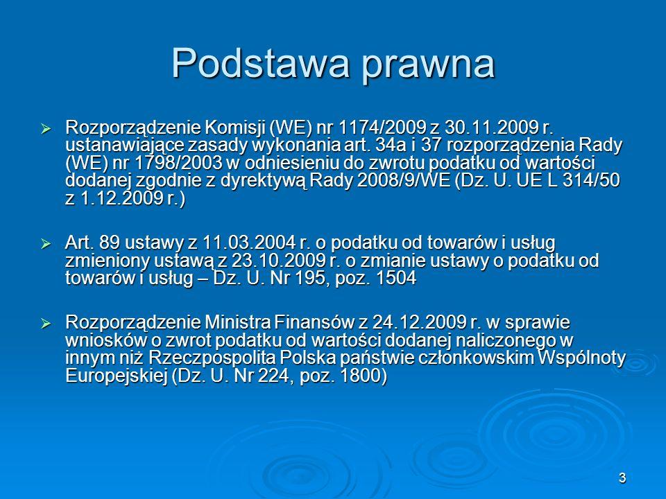 3 Podstawa prawna Rozporządzenie Komisji (WE) nr 1174/2009 z 30.11.2009 r. ustanawiające zasady wykonania art. 34a i 37 rozporządzenia Rady (WE) nr 17