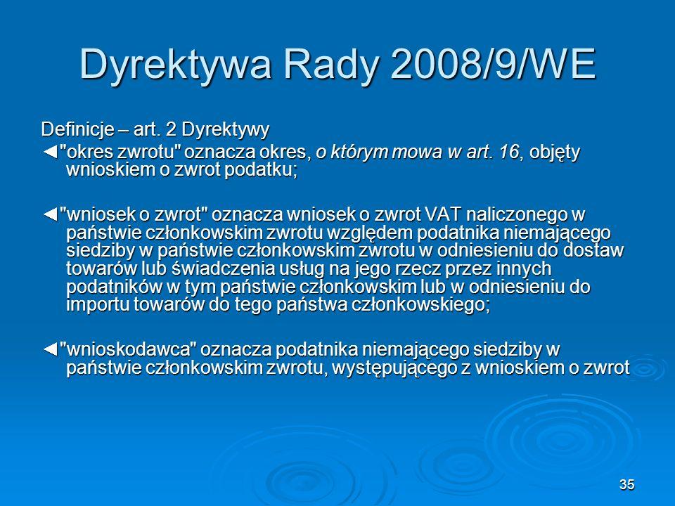 35 Dyrektywa Rady 2008/9/WE Definicje – art. 2 Dyrektywy