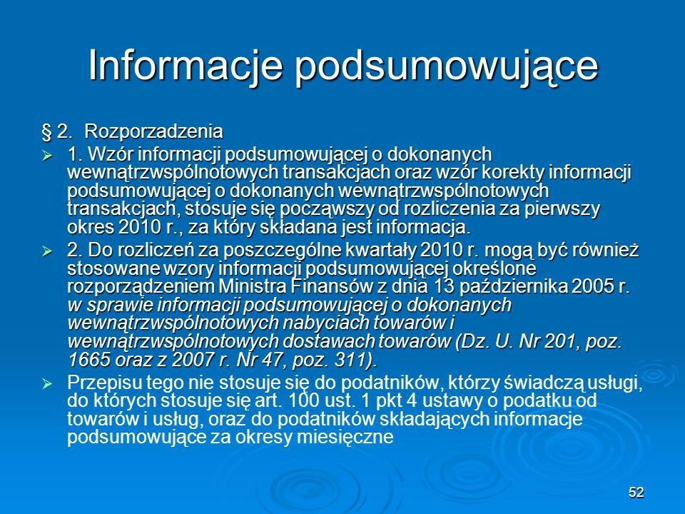 52 Informacje podsumowujące § 2. Rozporzadzenia 1. Wzór informacji podsumowującej o dokonanych wewnątrzwspólnotowych transakcjach oraz wzór korekty in