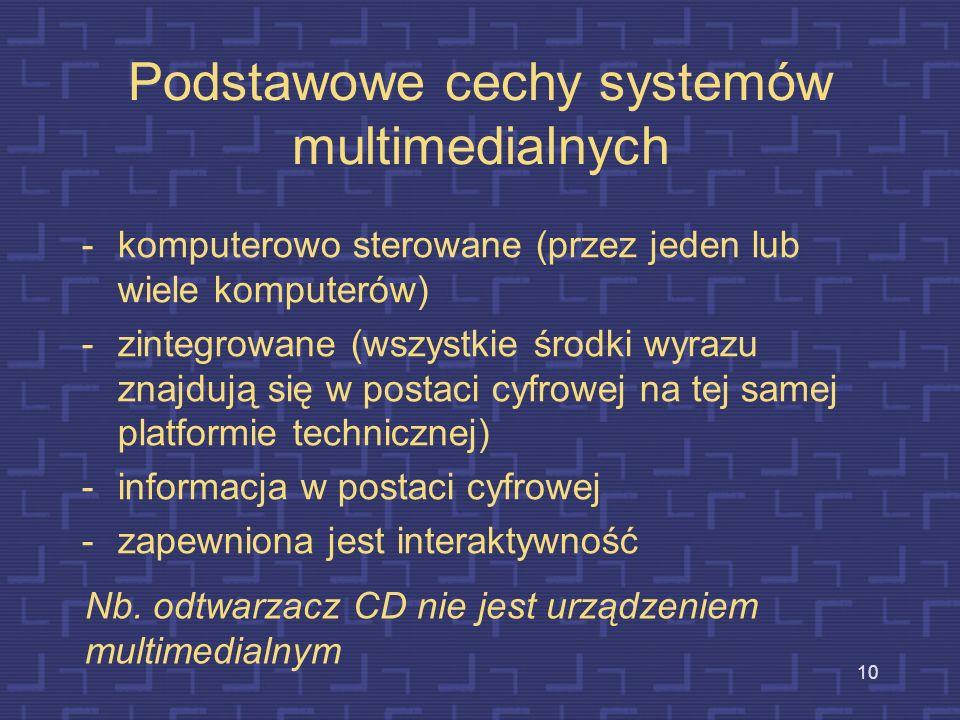 9 Cyfrowe Multimedia Czym jest technologia cyfrowych multimediów? Jest to dziedzina, obejmująca integrację informacji tekstowej, graficznej, dźwiękowe