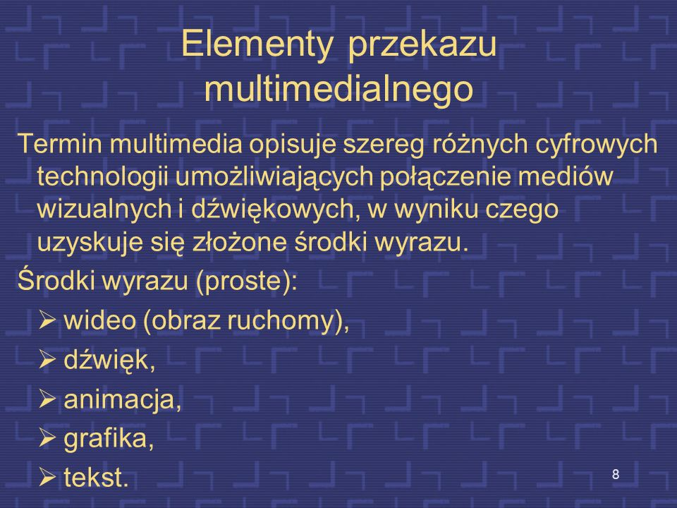 7 Znaczenie terminu multimedia Multimedia jest pojęciem bardzo szerokim Na ogół niezbyt dokładnie zdefiniowane i zależne od punktu widzenia. Multi = w
