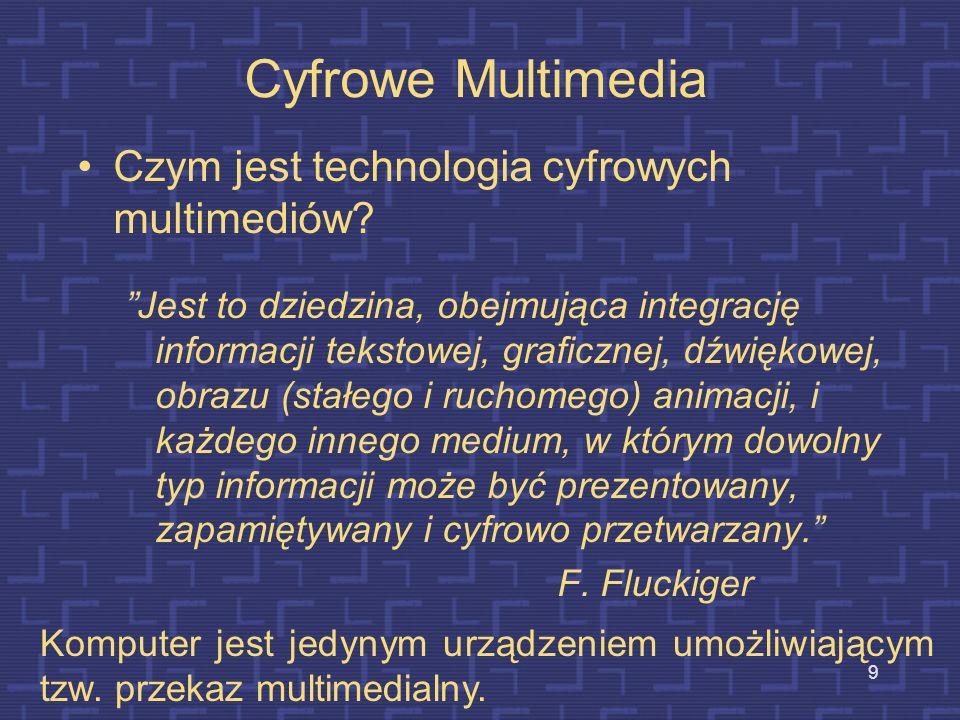 8 Elementy przekazu multimedialnego Termin multimedia opisuje szereg różnych cyfrowych technologii umożliwiających połączenie mediów wizualnych i dźwi