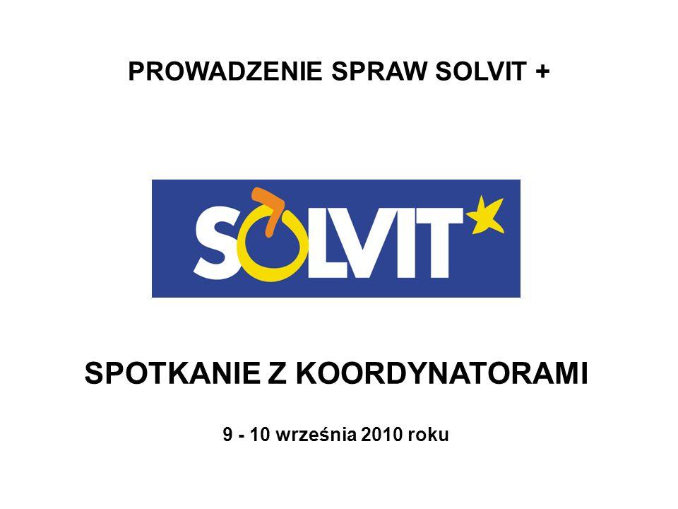 PROWADZENIE SPRAW SOLVIT + SPOTKANIE Z KOORDYNATORAMI 9 - 10 września 2010 roku