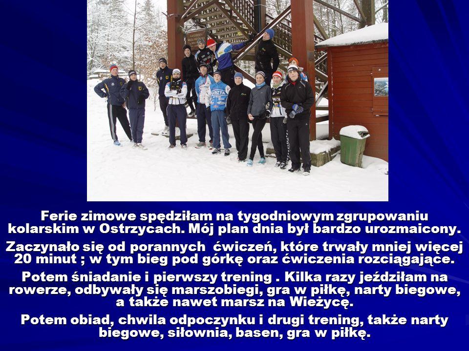 Ferie zimowe spędziłam na tygodniowym zgrupowaniu kolarskim w Ostrzycach. Mój plan dnia był bardzo urozmaicony. Zaczynało się od porannych ćwiczeń, kt