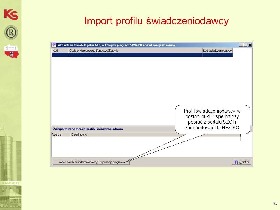 33 Import profilu świadczeniodawcy Import profilu pozwala na rejestrację oferenta