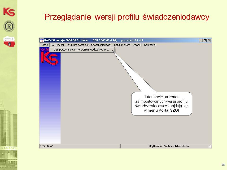 Przeglądanie wersji profilu świadczeniodawcy 36 W przypadku konieczności ponownego importu profilu świadczeniodawcy (np.