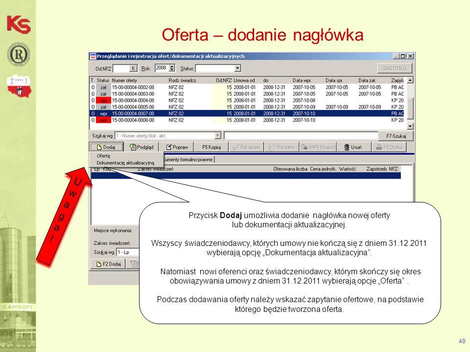 50 Oferta – dodanie pozycji oferty Po utworzeniu nagłówka oferty można wprowadzać specyfikację (pozycje)oferty poprzez funkcję F2Dodaj.