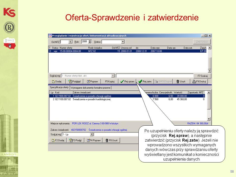 Oferta-Eksport pliku oferty 59 Przycisk ShF6Eksport umożliwia utworzenie pliku z ofertą (*.ofe), który jest przekazywany do NFZ